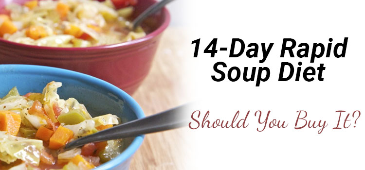 Should You Buy 14-Day Rapid Soup Diet